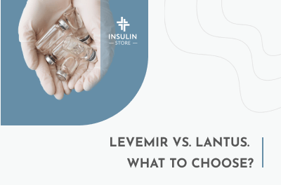 Difference Between Lantus and Levemir. What to Choose?