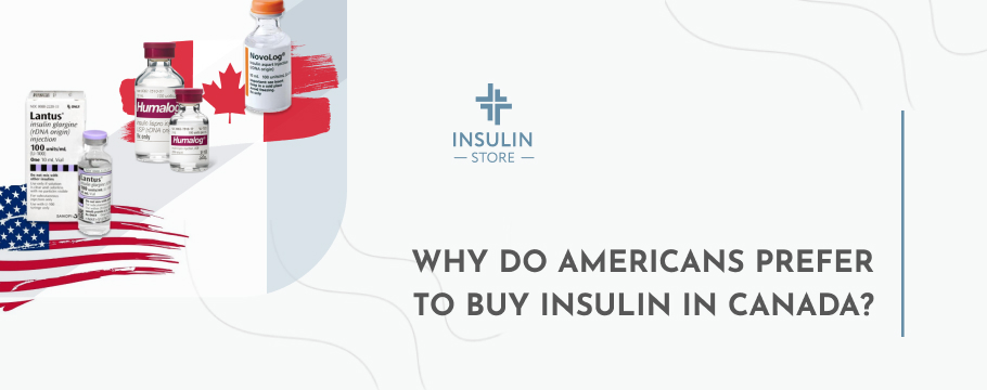 Why do Americans Prefer to Buy insulin in Canada?